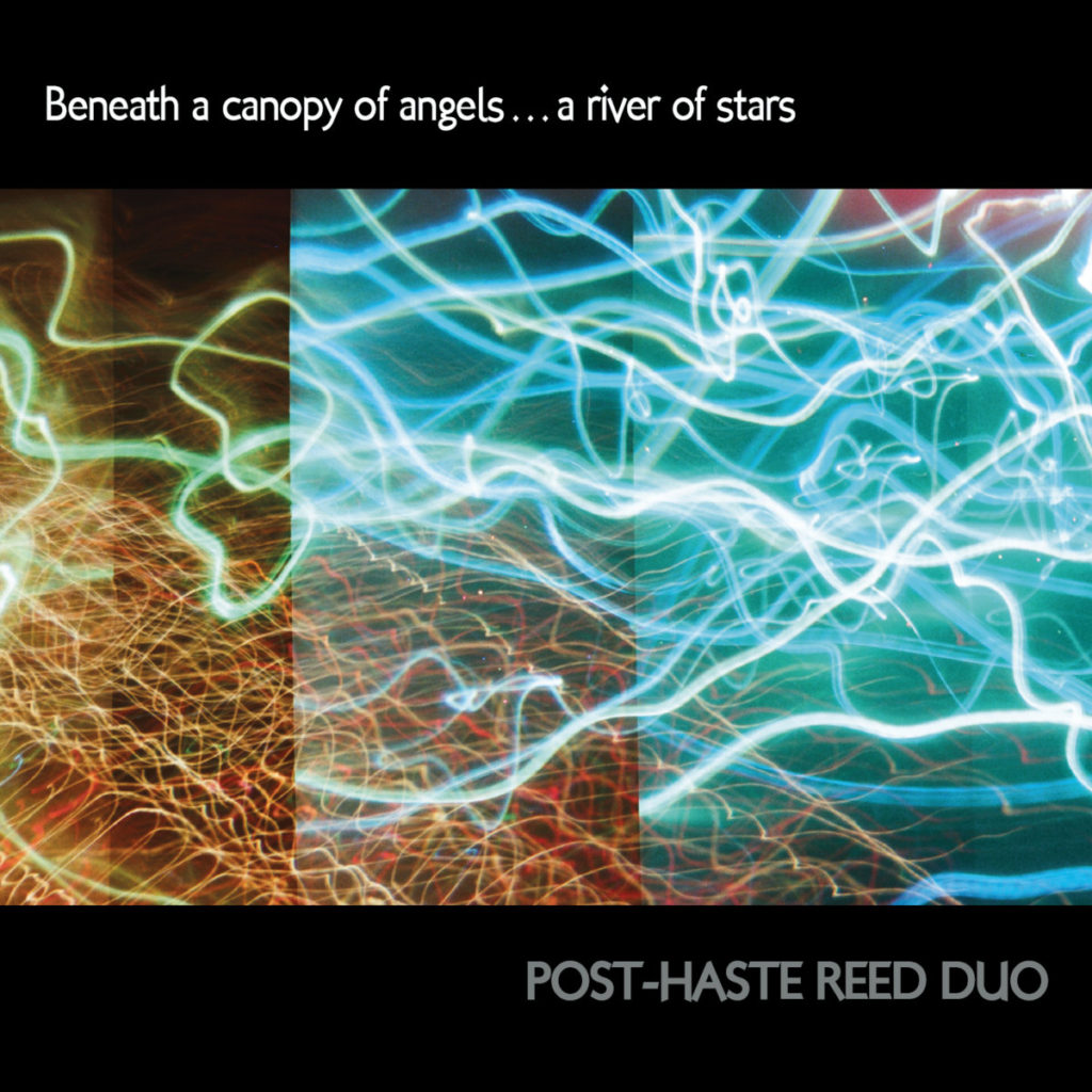 Post-Haste Reed Duo: Beneath a Canopy of Angels... a River of Stars (2016)
